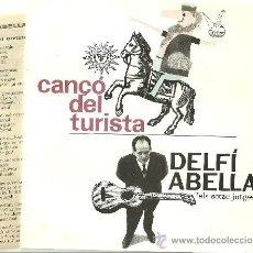 Discos de vinilo: DELFI ABELLA CANÇÓ DEL TURISTA + 3 EP EDIGSA 1963 + AMB LLETRES @ELS SETZE JUTGES@ EX / EX . Lote 31098298