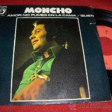Discos de vinilo: MONCHO QUIEN/AMOR, NO FUMES EN LA CAMA 7