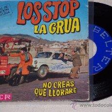 Discos de vinilo: LOS STOP SG. LA GRUA / NO CREAS QUE LLORARÉ *OJO RARO VER (CARA B) * FESTIVAL CANCIÓN FORTUNA. Lote 31138852