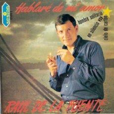 RAUL DE LA FUENTE - HABLARÉ DE MI AMOR + 3 (EP DE 4 CANCIONES) SESION 1967 - EX/EX