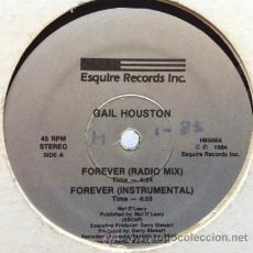 Discos de vinilo: GAIL HOUSTON - FOREVER . MAXI SINGLE . 1984 ESQUIRE RECORDS USA. Lote 31170406