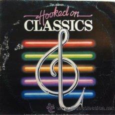 Discos de vinilo: LOUIS CLARK - ROYAL PHILARMONIC ORCHESTRA - HOOKED ON CLASSICS . LP . 1981 EDIGSA. Lote 31170474