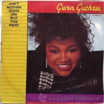 GWEN GUTHRIE - AIN'T NOTHIN' GOIN' ON BUT THE RENT . MAXI SINGLE . 1986 POLYDOR (Música - Discos de Vinilo - Maxi Singles - Funk, Soul y Black Music)