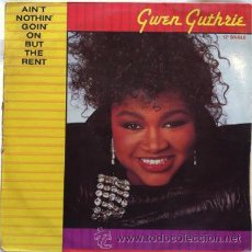 Discos de vinilo: GWEN GUTHRIE - AIN'T NOTHIN' GOIN' ON BUT THE RENT . MAXI SINGLE . 1986 POLYDOR. Lote 31170529