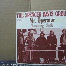 Discos de vinilo: THE SPENCER DAVIS GROUP - MR OPERATOR / TOUCHING CLOTH - EDICION ESPAÑOLA - VERTIGO 1973. Lote 31187324
