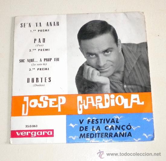 JOSEP GUARDIOLA - SE´N VA ANAR - VERGARA 1.963 (Música - Discos - Singles Vinilo - Solistas Españoles de los 50 y 60)