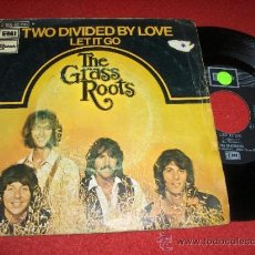 Discos de vinilo: THE GRASS ROOTS TWO DIVIDED BY LOVE / LET IT GO 7