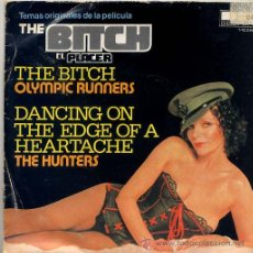Discos de vinilo: THE BITCH (EL PLACER) - OLYMPIC RUNNERS / THE TICH - THE HUNTERS (SINGLE 1980). Lote 31208036