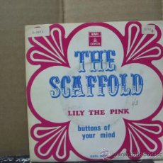 Discos de vinilo: THE SCAFFOLD - LILY THE PINK / BUTTONS OF YOUR MIND - EDICION ESPAÑOLA - EMI 1968. Lote 31209780