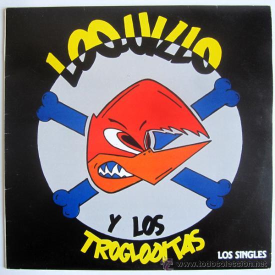LOQUILLO Y LOS TROGLODITAS - LOS SINGLES - LP SPAIN 1985 - 3 CIPRESES 4C-140 (Música - Discos - LP Vinilo - Grupos Españoles de los 70 y 80)