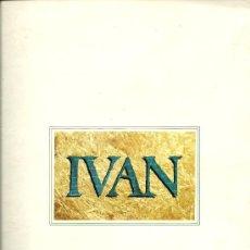 Discos de vinilo: IVAN. SIN AMOR (LIBRETA CON DISCO, FOTOS.. 1979 ). Lote 31255837