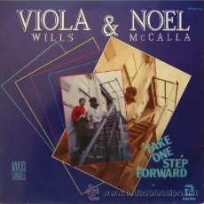 Discos de vinilo: VIOLA WILLS & NOEL MCCALLA - TAKE ONE STEP FORWARD - MAXI SINGLE . 1986 ZAFIRO. Lote 31260258