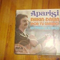 Discos de vinilo: APARISI. SHIKIN-DAWN (POR TU CAMINO) / ASI PASAN LOS AÑOS RCA 1974. IMPECABLE. Lote 31277638