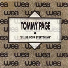 Discos de vinilo: TOMMY PAGE ··· I'LL BE YOUR EVERYTHING / I'LL BE YOUR EVERYTHING (SINGLE 45 RPM). Lote 31289974