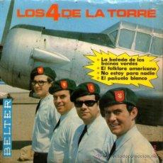 """Discos de vinilo: LOS 4 DE LA TORRE - EP VINILO 7"""" - EDITADO ESPAÑA - LA BALADA DE LOS BOINAS VERDES + 3 - BELTER 1966. Lote 31309832"""