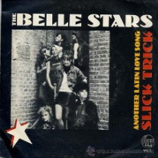 Discos de vinilo: THE BELLE STARS / ANOTHER LATIN LOVE SONG / SLICK TRICK (SINGLE 1981). Lote 31324497