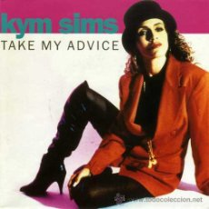 Discos de vinilo: KYM SIMS ··· TAKE MY ADVICE (ORIGINAL 7') / TAKE MY ADVICE (URBAN 7') (SINGLE 45 RPM) ··· NUEVO. Lote 31325153