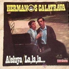 Discos de vinilo: LP- HERMANOS CALATRAVA- ALELUYA/ LA,LA,LA / VERGARA-1969-. Lote 31326241