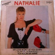 Discos de vinilo: NATHALIE - MY LOVE WON'T LET YOU DOWN . MAXI SINGLE . 1984 RCA. Lote 31326991