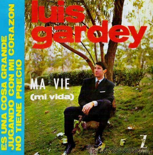 LUIS GARDEY - MA VIE - 1964 (Música - Discos de Vinilo - EPs - Solistas Españoles de los 50 y 60)