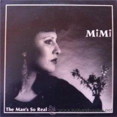 Discos de vinilo: MIMI -THE MAN'S SO REAL . MAXI SINGLE . 1984 CHALENGE UK. Lote 31340632