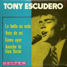 Discos de vinilo: TONY ESCUDERO EP SELLO BELTER AÑO 1966. Lote 31342124
