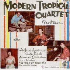 Discos de vinilo: MODERN TROPICAL QUARTET - ADEUS AMERICA - CUCU ROCK + 2 - EP 1961 PRACTICAMENTE NUEVO. Lote 31343959