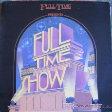 Discos de vinilo: LP - FULL TIME SHOW - VARIOS - ORIGINAL ESPAÑOL, HISPAVOX 1984. Lote 31353900