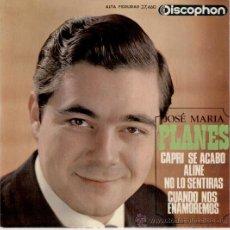 Discos de vinilo: JOSE MARIA PLANES - CAPRI SE ACABO - ALINE + 2 - EP SPAIN 1965 VG++ / EX. Lote 31376702