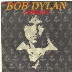 Discos de vinilo: BOB DYLAN - ANIMALS / WHEN HE RETURNS- SINGLE, CBS; 1979 . Lote 31398696
