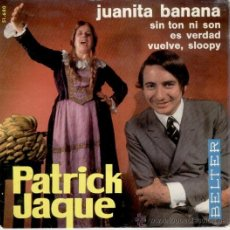 Discos de vinilo: PATRICK JAQUE - JUANITA BANANA - SIN TON NI SON - VUELVE SLOOPY - EP SPAIN 1966 EX / VG++. Lote 31421623