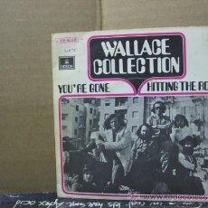 Discos de vinilo: WALLACE COLLECTION - YOU'RE GONE / HITTING THE ROAD - EDICION ESPAÑOLA - EMI 1971. Lote 31463241
