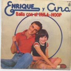 Discos de vinilo: ENRIQUE Y ANA,BAILA CON EL HULA HOOP DEL 79. Lote 31493571
