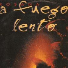 Discos de vinilo: MAXI ROSANA - A FUEGO LENTO . Lote 31984611