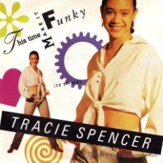 Discos de vinilo: TRACIE SPENCER ··· THIS TIME MAKE IT FUNKY / THIS TIME MAKE IT FUNKY - (SINGLE 45 RPM). Lote 31557632