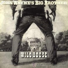 Discos de vinilo: WILD HOUSE ··· JOHN WAYNE'S BIG BROTHER / JOHN WAYNE'S BIG BROTHER (DUB-INSTR-MIX) - (SINGLE 45 RPM). Lote 31558292