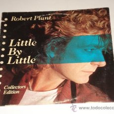 Discos de vinilo: ROBERT PLANT (LED ZEPPELIN) / LITTLE BY LITTLE - MAXI 4 TEMAS USA 1985 EDICIÓN COLECCIONISTAS!!! . Lote 31586025