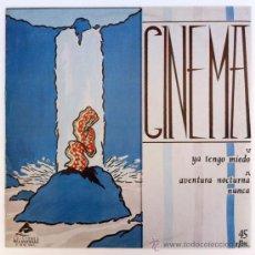 Discos de vinilo: CINEMA - YA TENGO MIEDO - MAXI SINGLE SPAIN 1983 - ED. MILAGROSAS EMM-006.1. Lote 31595977