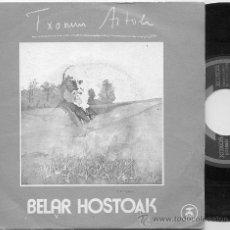Discos de vinilo: SINGLE 45 RPM / TXOMIN ARTOLA / BELAR HOSTOAK // EDITADO POR XOXOA. Lote 31614179