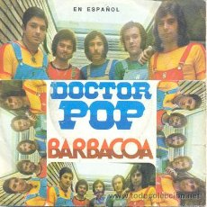 Disques de vinyle: DOCTOR POP - BARBACOA / DANZA DE MACGREGOR - SINGLE DE VINILO. Lote 31636436