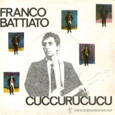 Discos de vinilo: FRANCO BATTIATO - SINGLE PROMOCIONAL - EDITADO EN ESPAÑA - CUCCURUCUCU + 1 - EMI 1982.. Lote 31657048