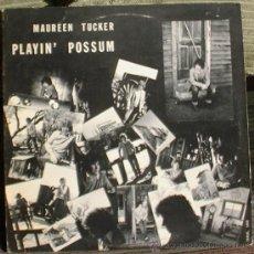 Discos de vinilo: MAUREEN TUCKER - PLAYIN' POSSUM LP TRASH RECORDS EDICIÓN AMERICANA 1982. Lote 31666713