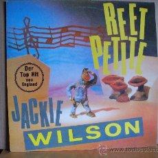 Discos de vinilo: JACKIE WILSON --- REET PETITE - MAXI. Lote 31676305
