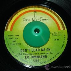 Discos de vinilo: ED TOWNSTED - I WANT TO BE WITH YOU / DON´T LEAD ME ON. TRU-GLO-TOWN . Lote 31681410