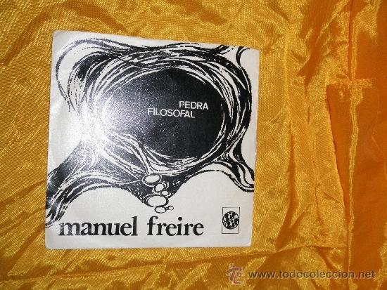 MANUEL FREIRE. PEDRA FILOSOFAL . EDICION PORTUGUESA AÑOS 70. IMPECABLE (Música - Discos - Singles Vinilo - Cantautores Internacionales)