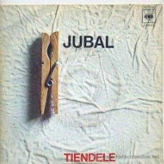 Discos de vinilo: JUBAL / TIENDELE / ROMANCE DEL CABALLERO (SINGLE 1973). Lote 31727607