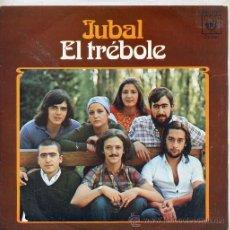 Discos de vinilo: JUBAL / EL TRÉBOLE / LAS TRES BORRACHAS (SINGLE 1974). Lote 31727615