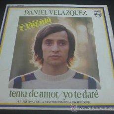 Discos de vinilo: DANIEL VELÁZQUEZ - TEMA DE AMOR - 2º PREMIO FESTIVAL DE BENIDORM - SINGLE. Lote 31728307