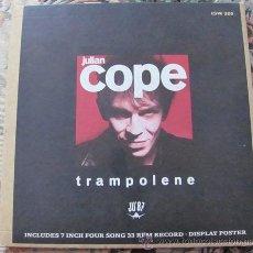 Discos de vinilo: JULIAN COPE - TRAMPOLENE - EP EDICION INGLESA CON UN POSTER. Lote 31740654