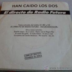 Discos de vinilo: RADIO FUTURA-HAN CAIDO LOS DOS EN DIRECTO SINGLE PROMOCIONAL ARIOLA 1989. Lote 31773602